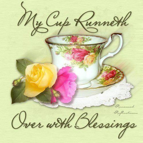 My cup runneth over with Blessings!   Tea party, Tea art, Tea