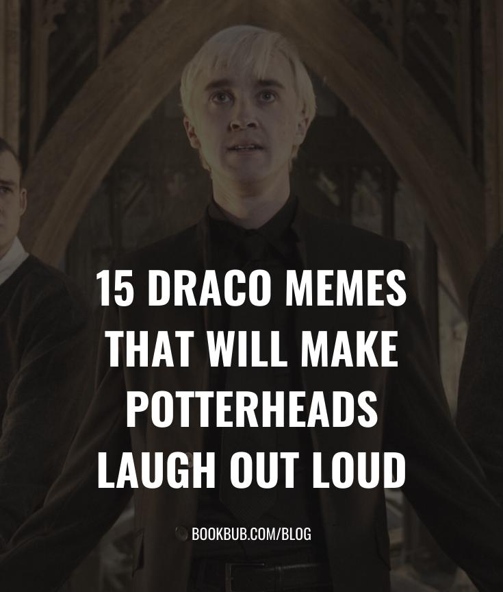 15 Draco Memes Guaranteed To Make Potterheads Laugh Out Loud Draco Malfoy Memes Draco Slytherin Funny