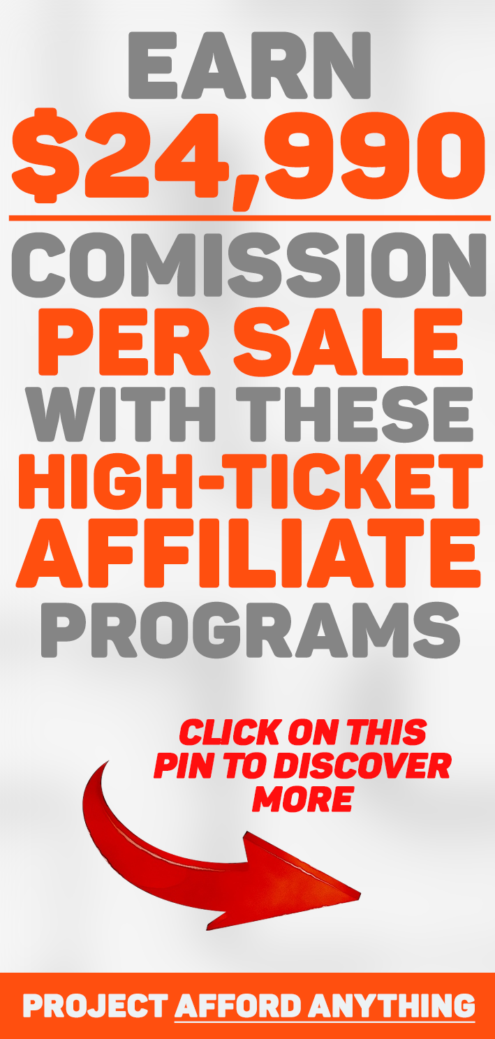 7 Top High Ticket Affiliate Programs With Up To 24 990 Commission Per Sale Pinterest Affiliate Marketing Affiliate Marketing High Ticket Affiliate