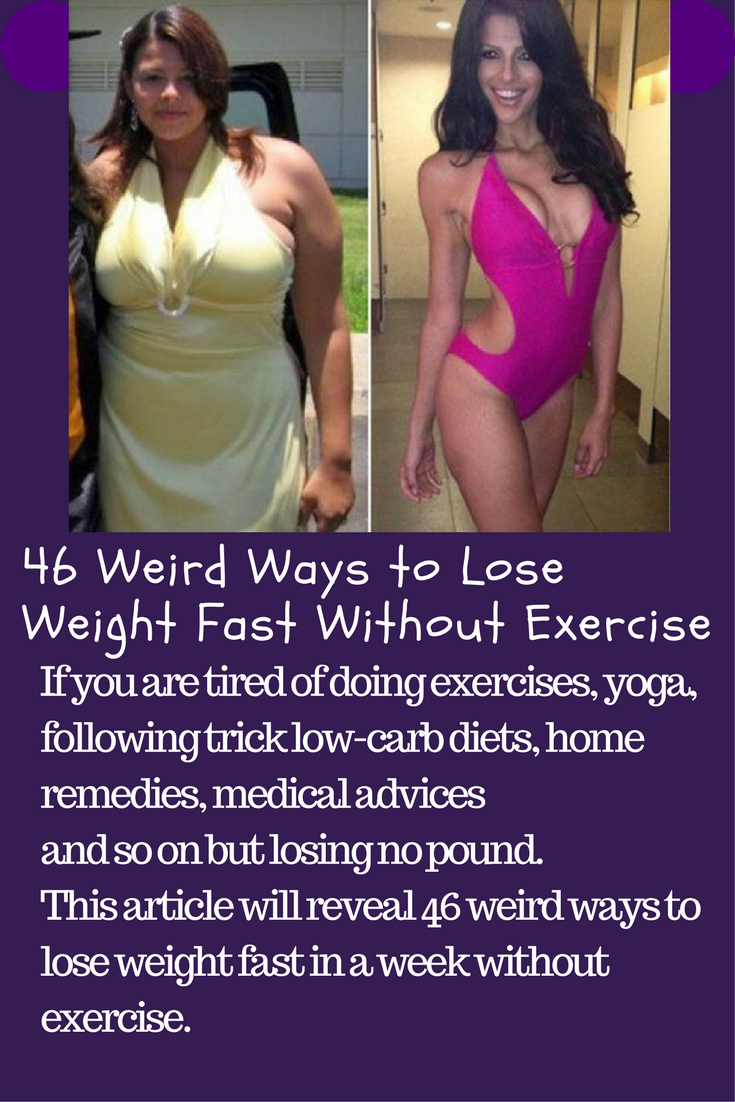 46 Weird Ways To Lose Weight Fast Without Exercise