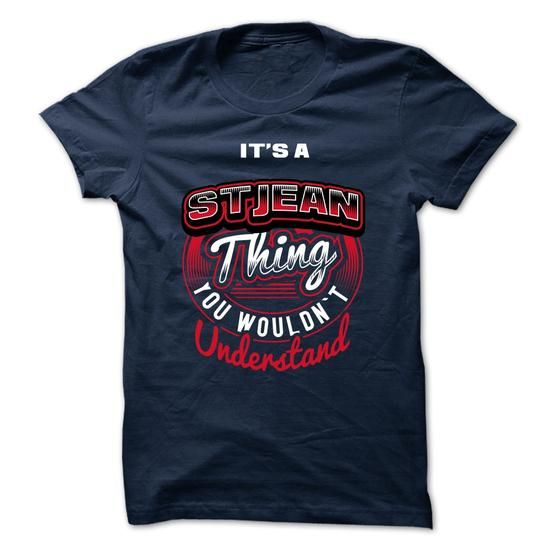 ITS A STJEAN THING ! YOU WOULDNT UNDERSTAND - #hoodie creepypasta #sweatshirt skirt. LOWEST SHIPPING => https://www.sunfrog.com/Valentines/ITS-A-STJEAN-THING-YOU-WOULDNT-UNDERSTAND.html?68278