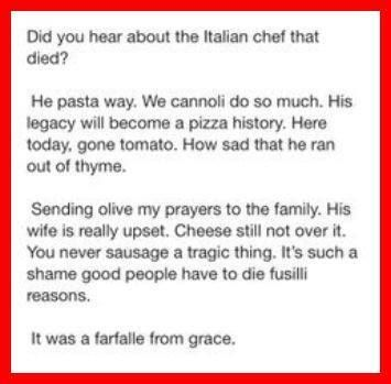 Did you hear about the Italian chef that died?