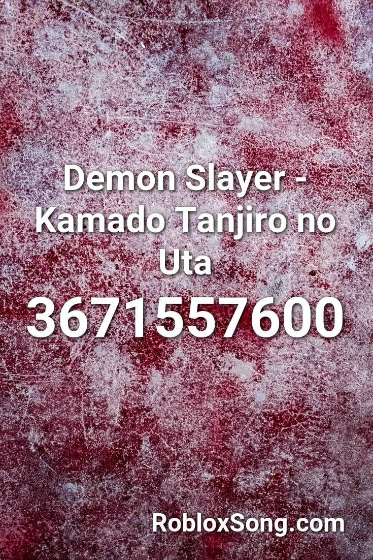 Demon Slayer Kamado Tanjiro No Uta Roblox Id Roblox Music Codes Songs Roblox My Hero Academia Ost
