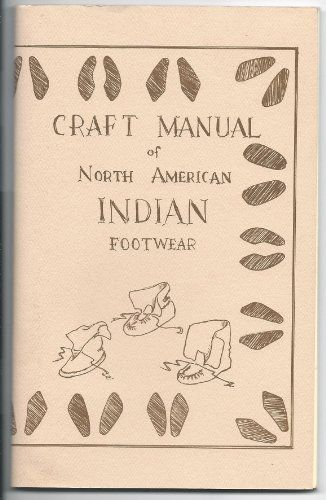 Craft Manual Of North American Indian Footwear By George M White North American Indians American Indians Native American Moccasins