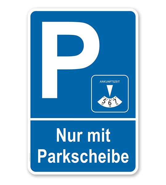 Parkplatzschild Parken Nur Mit Parkscheibe. #parkscheibe