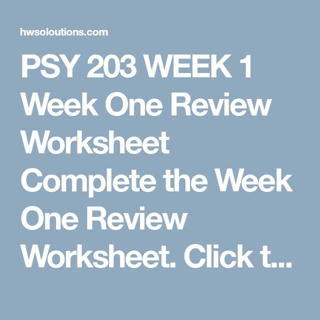 PSY 203 WEEK 1 Week One Review Worksheet Complete the Week One ...