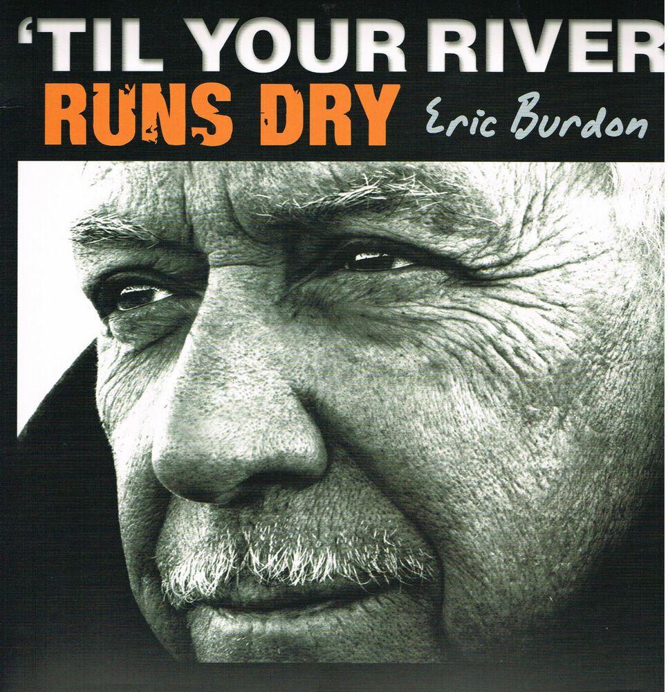 ERIC BURDON: 'TIL YOUR RIVER RUNS DRY (12 Track 180g LP)
