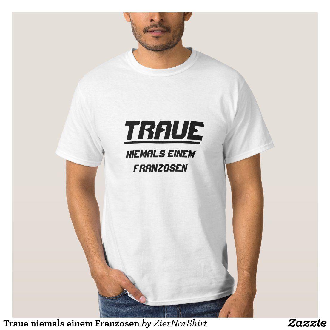 Traue niemals einem Franzosen T-Shirt