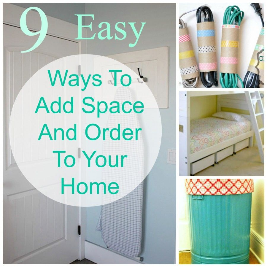 9 Easy Ways To Add Space And Order To Your Home
