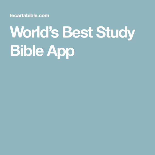 World's Best Study Bible App Best study bible, Bible