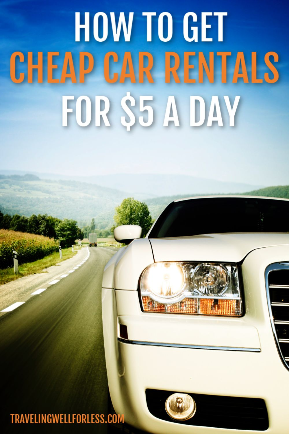 How To Get Cheap Car Rentals For 5 A Day In 2020 Cheap Car Rental Travel Tips Travel Deals