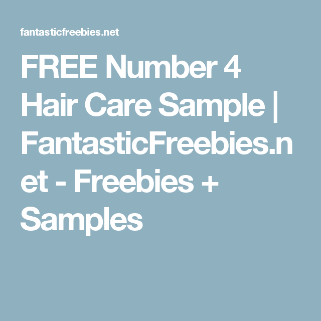 FREE Number 4 Hair Care Sample  |   FantasticFreebies.net - Freebies + Samples