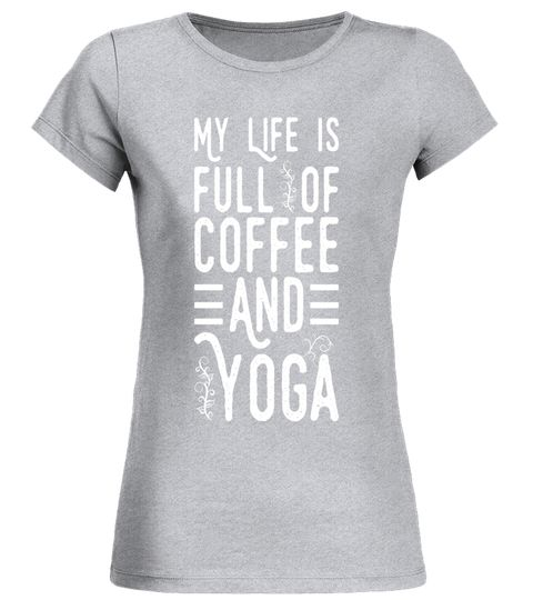 My Life Is Full Of Coffee And Yoga Novelty Yoga T-shirt yoga tshirts for women, yoga tshirts for women funny, yoga tshirts, yoga tshirt men, yoga shirt, yoga tshirt for women, yoga tshirt men asana, yoga tshirt long, yoga tshirt hot bikram, yoga tshirt funny, yoga tshirt for men, yoga tshirt kids yoga stories, yoga tshirt namaste, yoga tshirt women