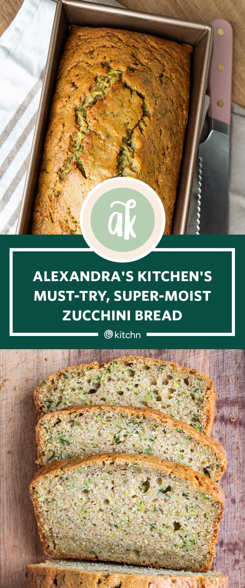 Alexandra S Kitchen S Super Moist Zucchini Bread Recipe Is A Total Game Changer In 2020 Zucchini Bread Recipes Moist Zucchini Bread Recipes