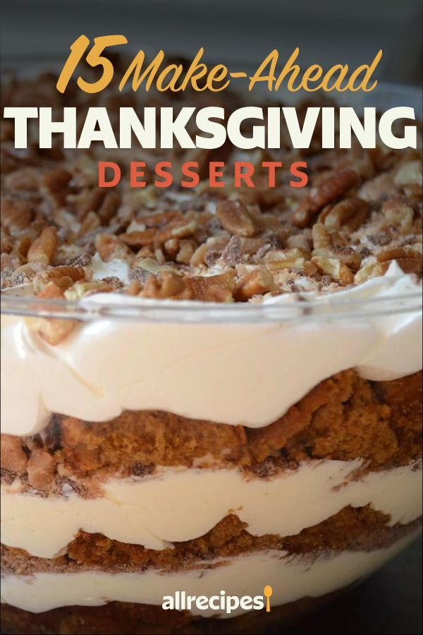 15 Make-Ahead Thanksgiving Desserts to Save Your Sanity -   18 thanksgiving desserts for a crowd ideas