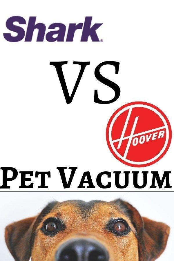 Shark Vs Hoover Pet Vacuum Pet Vacuum Vacuums Shark