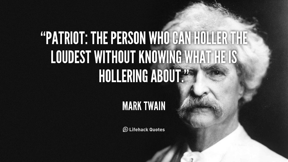 A Patriot Mark Twain Quotes 10th Quotes Quote Of The Week