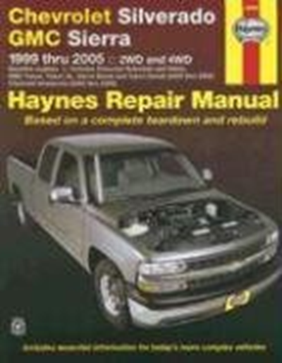 Chevrolet Silverado Gmc Sierra 1999 Thru 2005 2wd And 4wd Haynes Repair Manual By Jeff Kibler Haynes Manuals Inc Chevrolet Silverado Repair Manuals Gmc Sierra