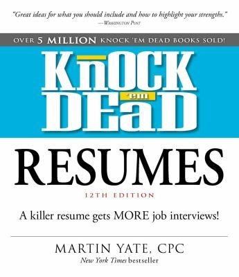 Knock \u0027em dead Resumes This book will not only show you how to - resume job