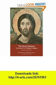 The Inner Journey Views from the Christian Tradition (PARABOLA Anthology Series) Lorraine Kisly, Ravi Ravindra, Elaine Pagels, Thomas Merton, Fr. Thomas Keating , ISBN-10: 1596750081  ,  , ASIN: B001QCX9IQ , tutorials , pdf , ebook , torrent , downloads , rapidshare , filesonic , hotfile , megaupload , fileserve