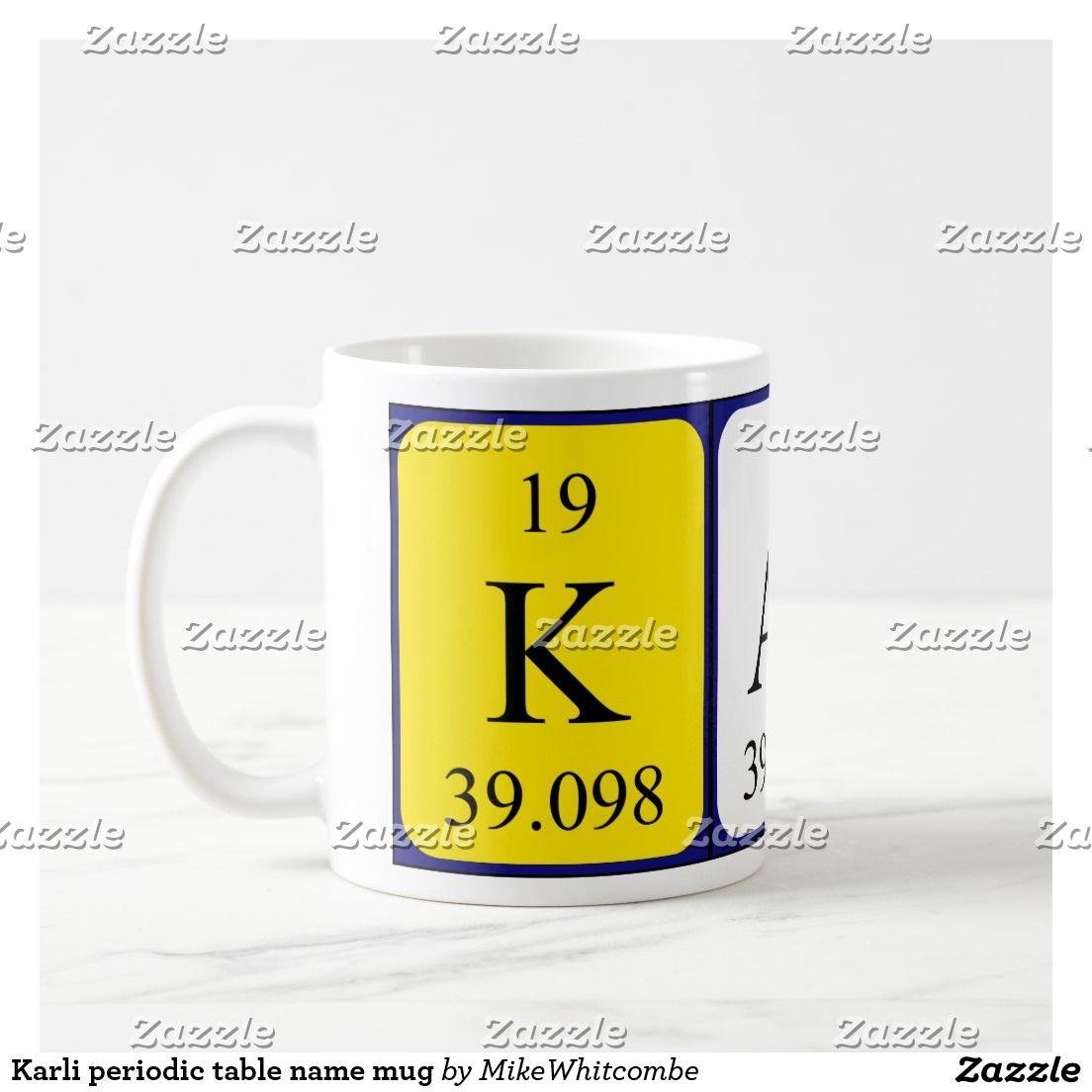 Karli periodic table name mug periodic name pinterest karli periodic table name mug urtaz Choice Image