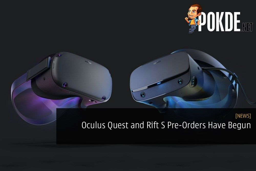 Oculus Quest And Rift S Pre Orders Have Begun Shipping To Start