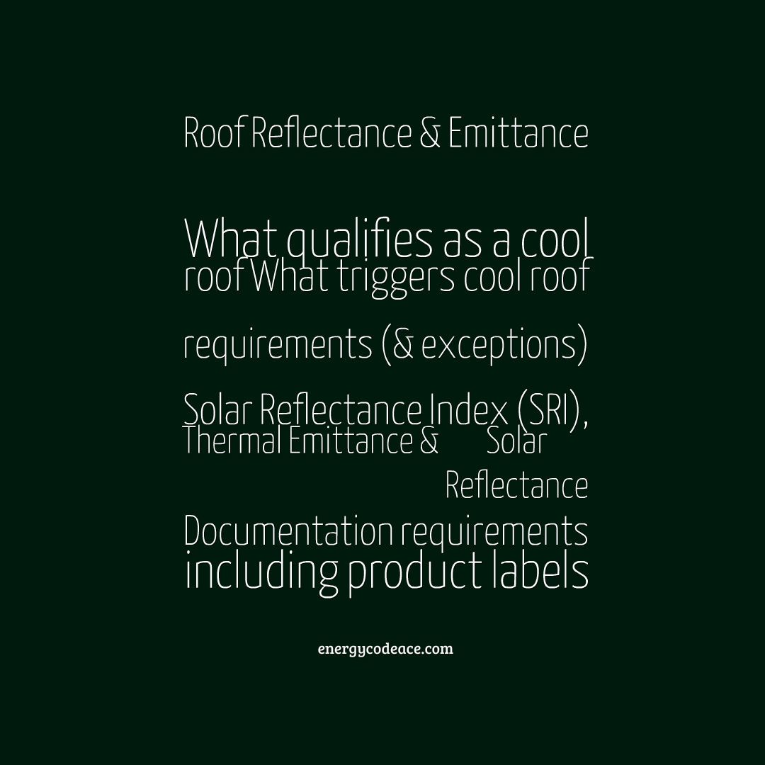 Roof Reflectance Emittance What Qualifies As A Cool Roof What Triggers Cool Roof Requirements Exceptions Roofreflectance Cool Roof Energy Title 24