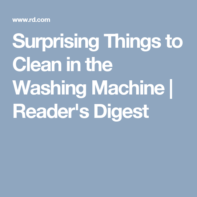 Surprising Things to Clean in the Washing Machine | Reader's Digest