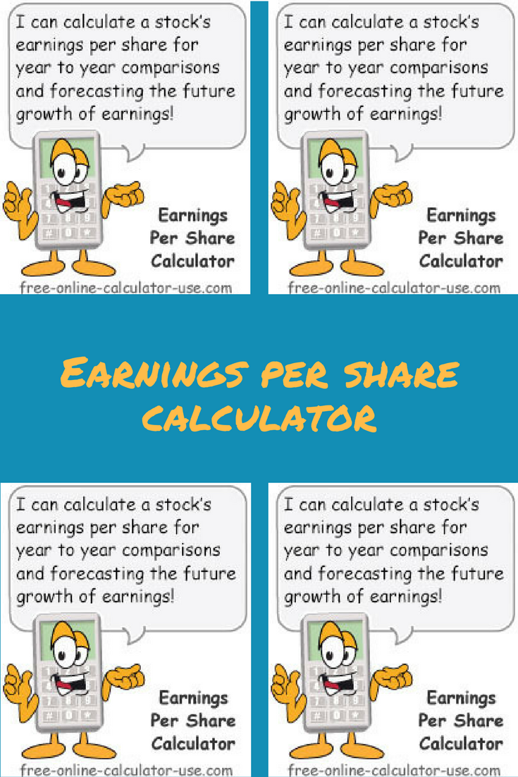 This Free Online Earnings Per Share Calculator Will Calculate The Eps Ratio For A Stock Given Net Income Preferred Dividends Paid And Number Of