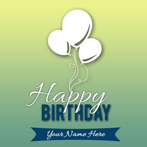 Write Your Name On Birthday Wishes Card Images With Balloon You Can
