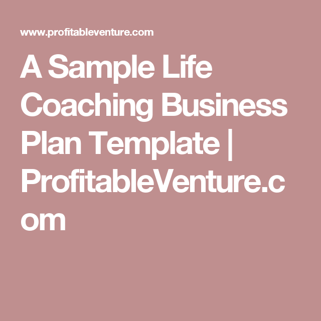 A Sample Life Coaching Business Plan Template Profitableventure