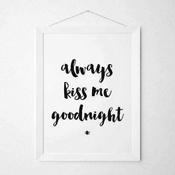 Hey, I found this really awesome Etsy listing at https://www.etsy.com/listing/254226606/always-kiss-me-goodnight-always-kiss-me