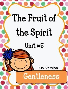 Fruit Of The Spirit Gentleness Unit 5 Worksheets And Activities Memory Verses For Kids Fruit Of The Spirit Lessons For Kids