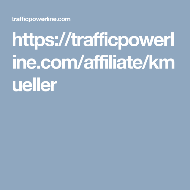 https://trafficpowerline.com/affiliate/kmueller
