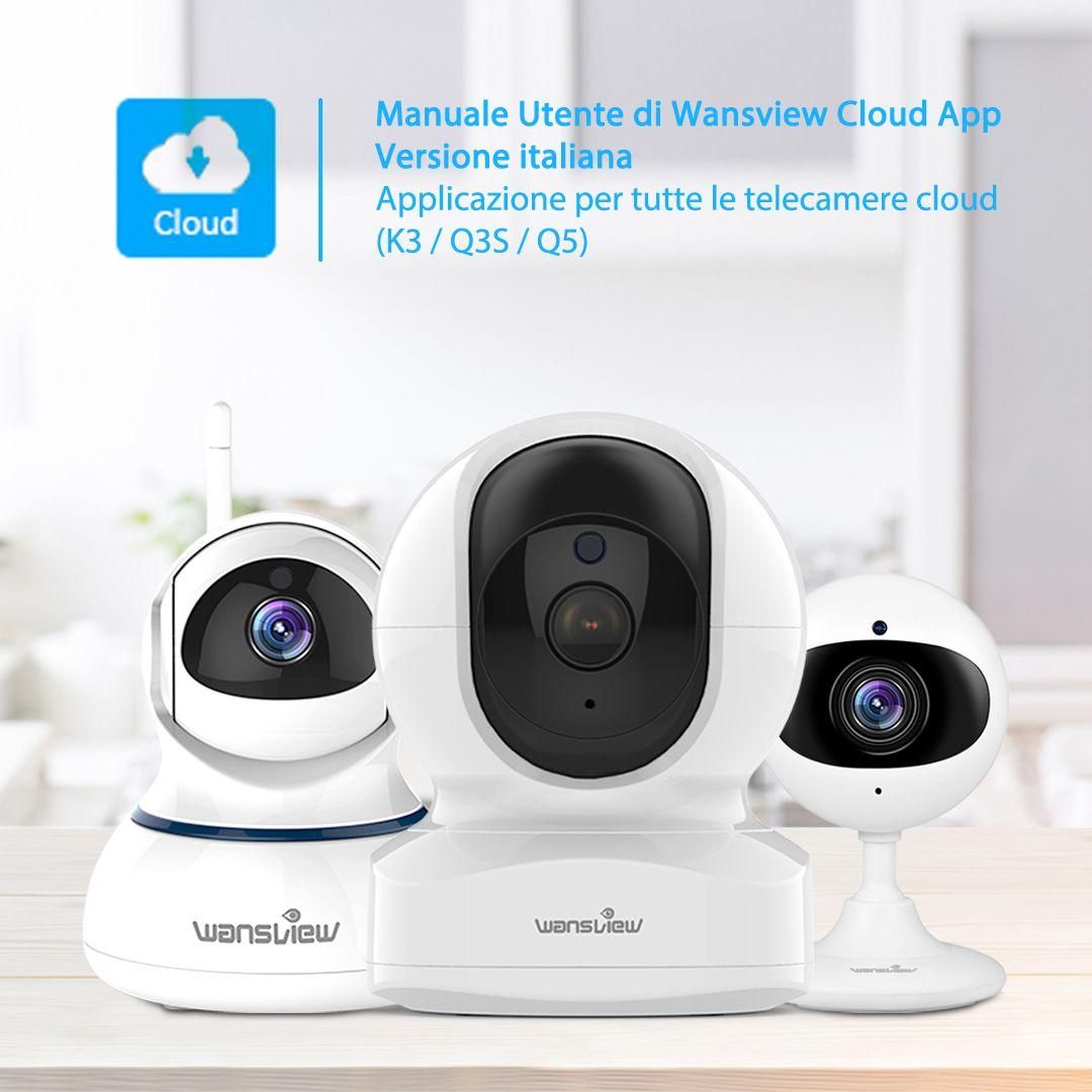 2019 的 Now Available Online Application all Wansview Cloud Cameras