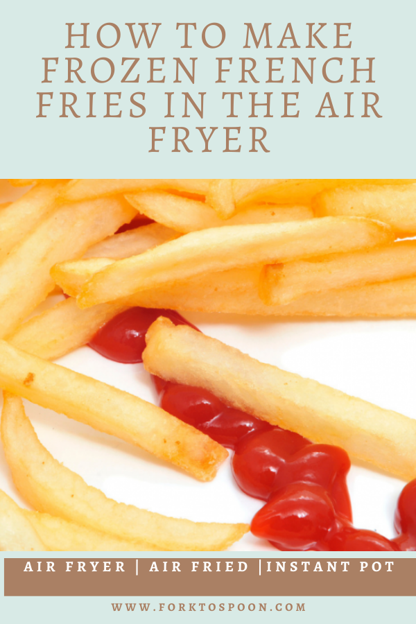How To Make Frozen French Fries in the Air Fryer Fork To