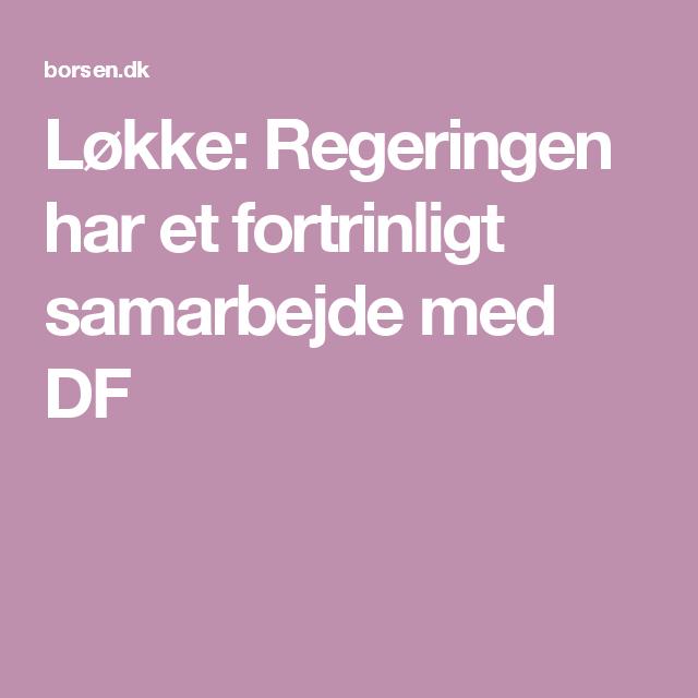 Løkke: Regeringen har et fortrinligt samarbejde med DF