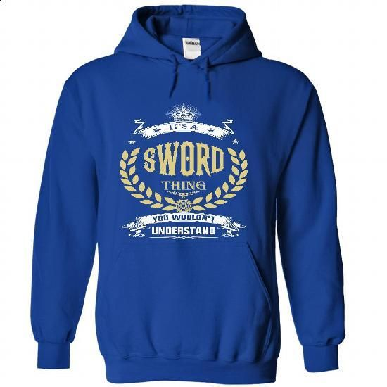 SWORD . its A SWORD Thing You Wouldnt Understand  - T S - #party shirt #sweater upcycle. BUY NOW => https://www.sunfrog.com/Names/SWORD-it-RoyalBlue-51091695-Hoodie.html?68278