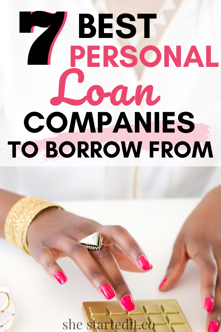 7 Best Personal Loans Company To Borrow Money From She Started It In 2020 Loan Company Personal Loans Lending Company
