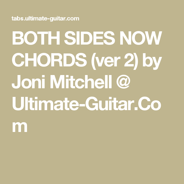 Both Sides Now Chords Ver 2 By Joni Mitchell At Ultimate Guitarcom