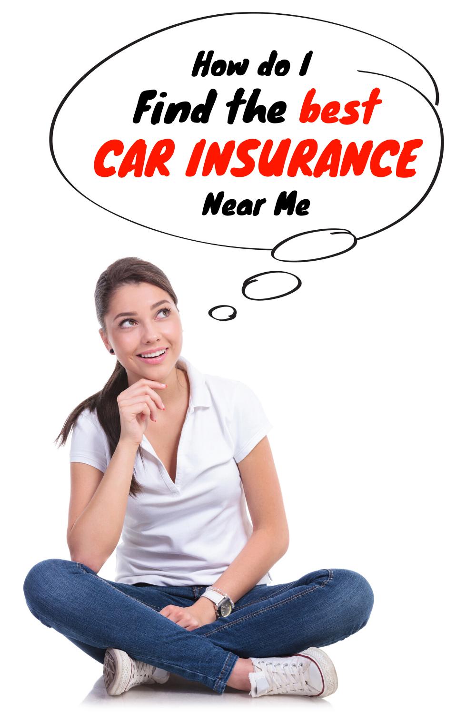 How Do I Find A Car Insurance Near Me Car Insurance Best Car