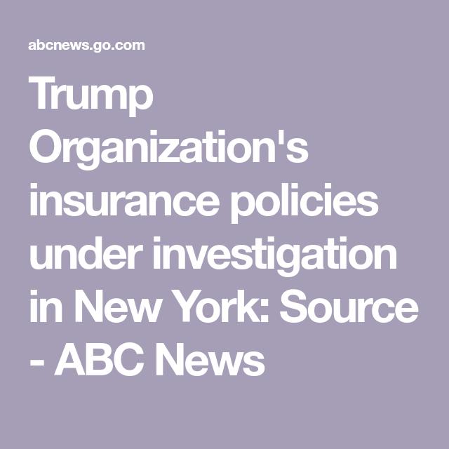Trump Organization S Insurance Policies Under Investigation In New