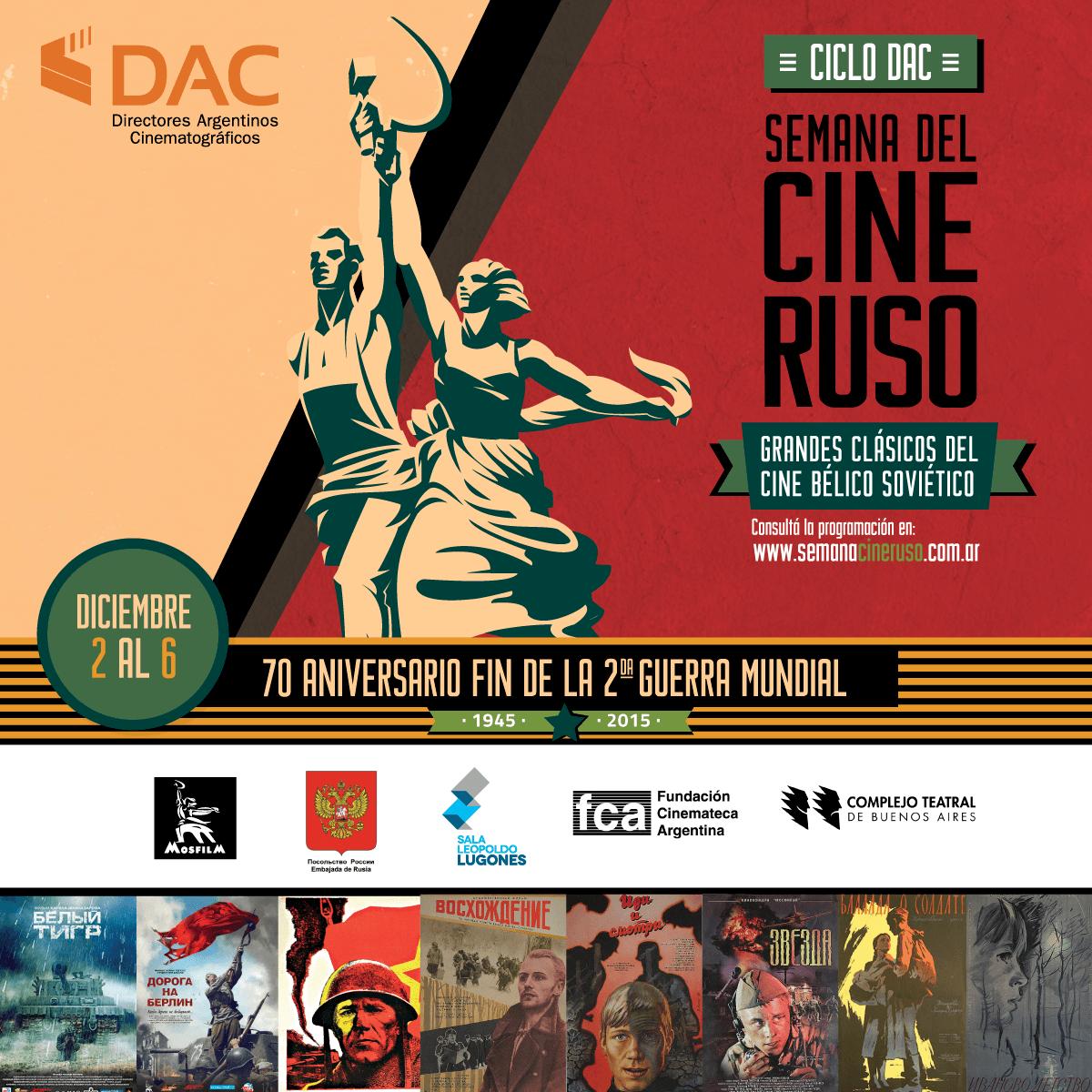 """Del 2 al 6 de Diciembre de 2015 en la Sala Lugones, DAC - Directores Argentinos Cinematográficos presenta: """"La semana de Cine Ruso - Grandes Clásicos del Cine Bélico Soviético""""."""