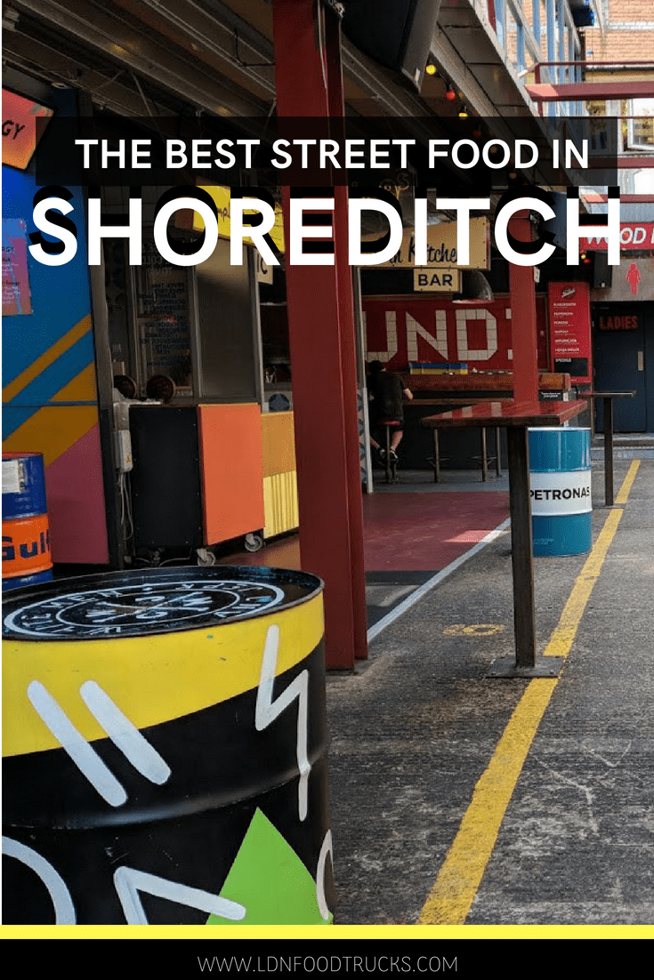 Shoreditch Market: Shoreditch Street Food: Street Food Markets In Shoreditch