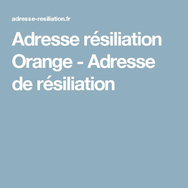 Adresse résiliation Orange - Adresse de résiliation
