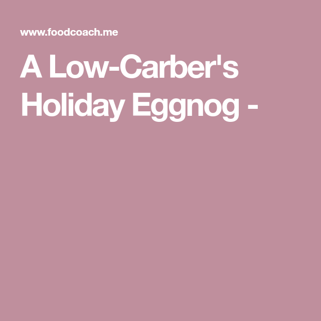 A Low-Carber's Holiday Eggnog