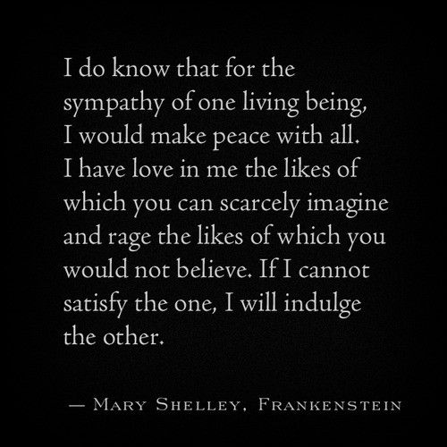 This Quote Is Actually From The Film Mary Shelley S Frankenstein 1994 Directed By Kenneth Branagh And Screenplay By Frank Dara Quotes Poet Quotes Me Quotes