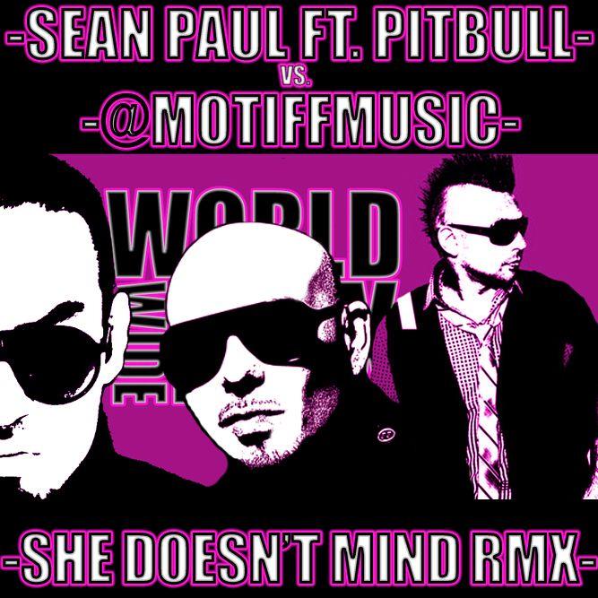 MOTIFF Worldwide Remix Sean Paul feat PITBULL She