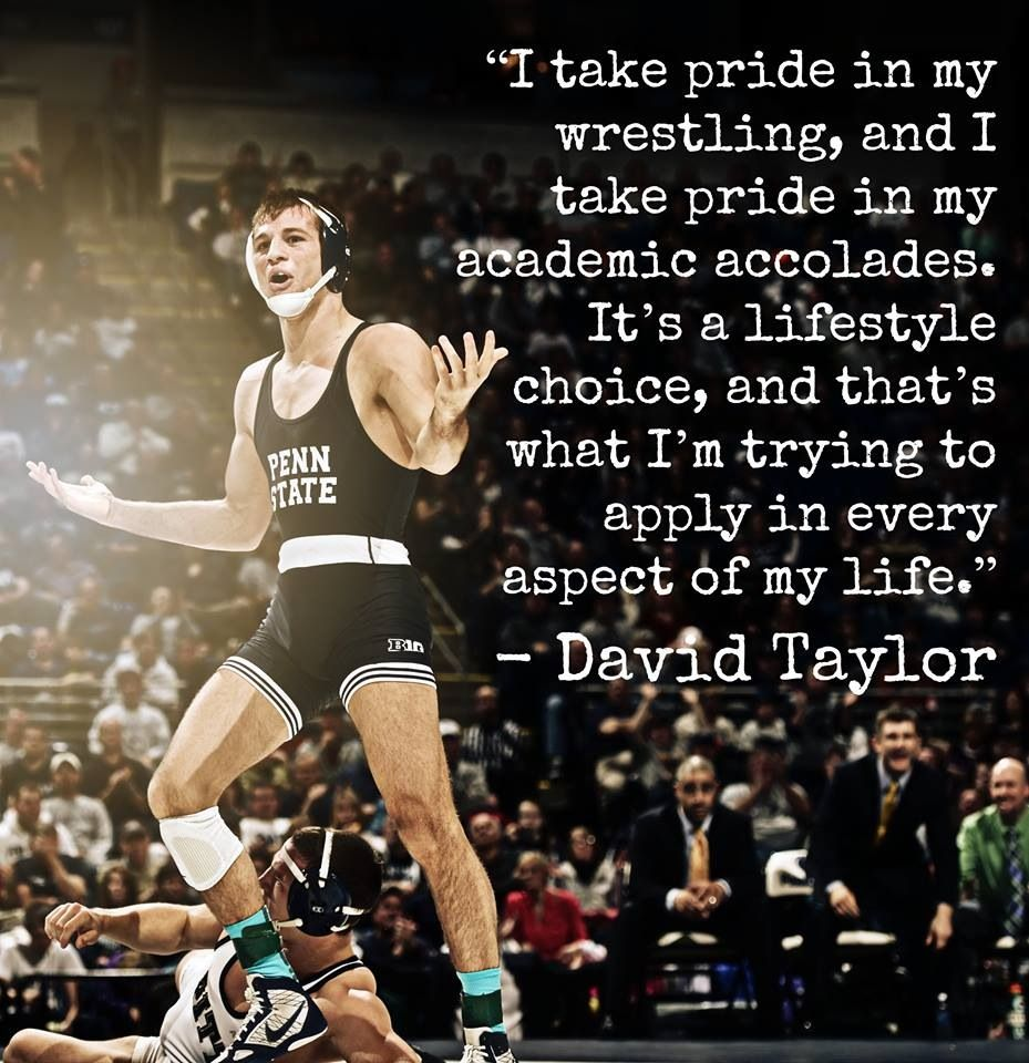 I Take Pride In My Wrestling And In My Academic Accolades It S A Lifestyle Choice And That S What I M Trying Wrestling Quotes Sport Quotes College Wrestling