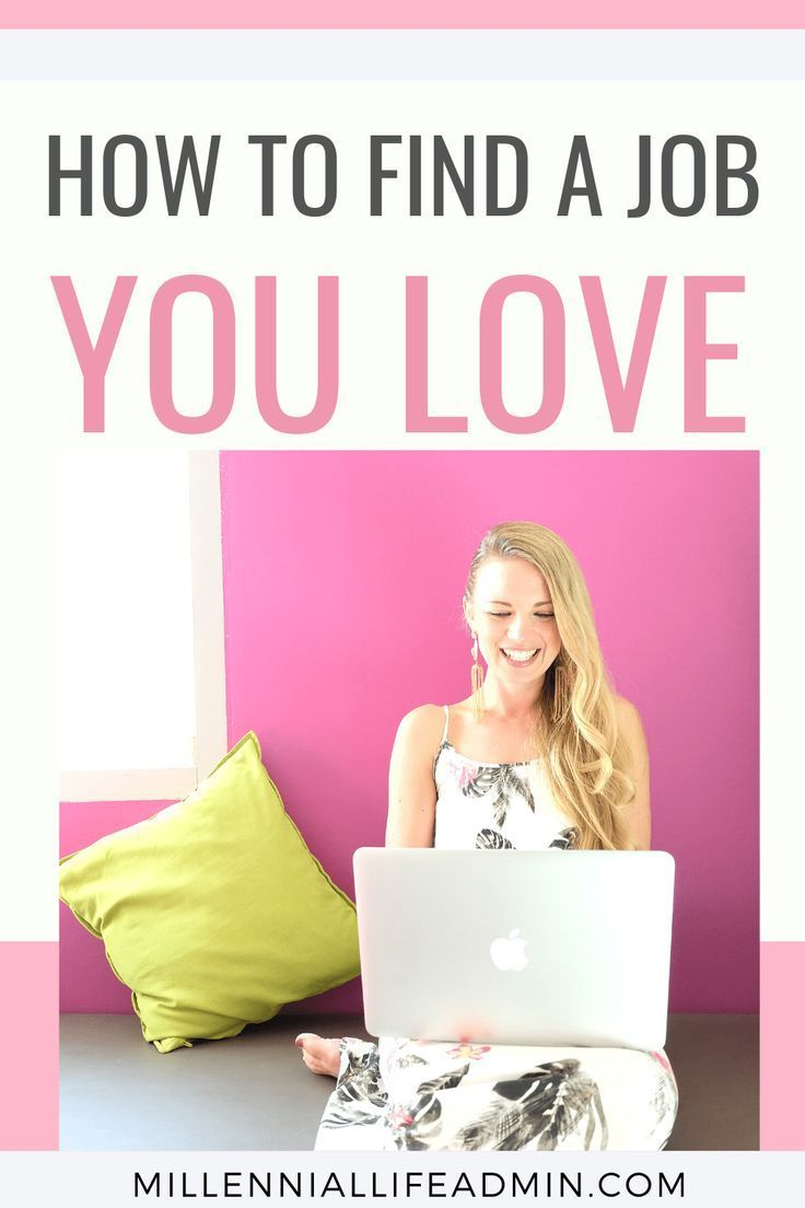 How To Find A Job You Love in 2020 Job search motivation